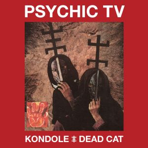 PSYCHIC TV Kondole Dead Cat - 1400px for web